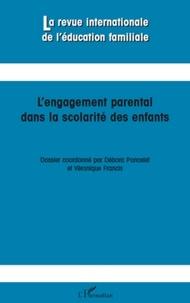 Débora Poncelet et Véronique Francis - La revue internationale de l'éducation familiale N° 28 : L'engagement parental dans la scolarité des enfants.