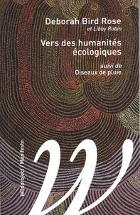 Deborah Bird Rose - Vers des humanités écologiques - Suivi de Oiseaux de pluie.