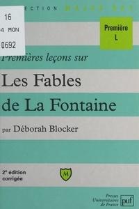 Déborah Blocker et Eric Cobast - Premières leçons sur les Fables de La Fontaine.