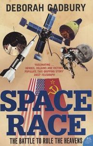 Deborah Cadbury - Space Race - The Battle to Rule the Heavens.