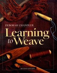 Deborah Chandler - Learning to Weave.