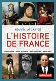 Deborah Cohen et Antoine Destemberg - Nouvel atlas de l'Histoire de France.