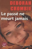 Deborah Crombie - Le passé ne meurt jamais.