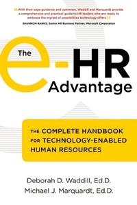 Deborah D. Waddill et Michael J. Marquardt - The e-HR Advantage - The Complete Handbook for Technology-Enabled Human Resources.