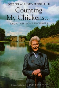 Deborah Devonshire - Counting My Chickens ... - And Other Home Thoughts.