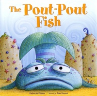 Deborah Diesen et Dan Hanna - The Pout-Pout Fish.