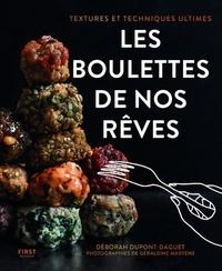 Deborah Dupont et Géraldine Martens - Les boulettes de nos rêves - Textures et techniques ultimes.