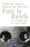 Debórah Dwork et Robert Jan Van Pelt - Fuir le Reich - Les réfugiés juifs de 1933 à 1946.