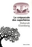 Deborah Eisenberg - Le crépuscule des superhéros.