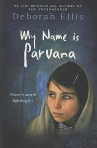 Deborah Ellis - My Name is Parvana.