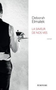 Deborah Elmalek - La saveur de nos vies.