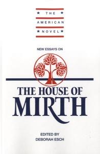 "Deborah Esch - New Essays on ""The House of Mirth""."