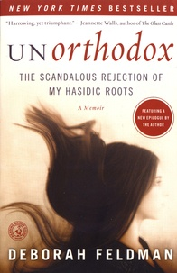 Deborah Feldman - Unorthodox - The Scandalous Rejection of My Hasidic Roots.