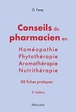Deborah Ferey - Les conseils du pharmacien en homéopathie, nutrithérapie, aromathérapie, phytothérapie.