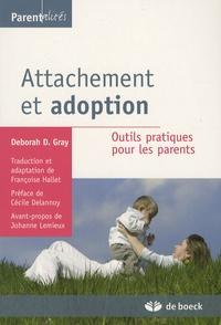 Deborah Gray - Attachement et adoption - Outils pratiques pour les parents.