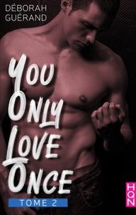 Ebook téléchargements gratuits en ligne You Only Love Once - Tome 2 9782280435987