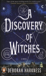 Deborah Harkness - A Discovery of Witches.