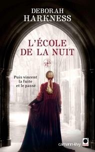 Deborah Harkness - L'Ecole de la Nuit.