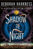 Deborah Harkness - Shadow of Night.