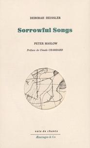 Deborah Heissler - Sorrowful Songs.