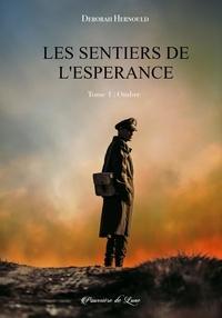 Deborah Hernould - Les sentiers de l'espérance 1 : Les sentiers de l'espérance, tome 1 : Ombre.