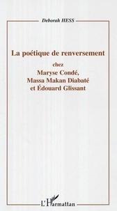 Deborah Hess - La poétique de renversement chez Maryse Condé.