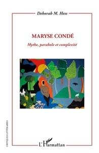 Deborah Hess - Maryse Condé - Mythe, parabole et complexité.