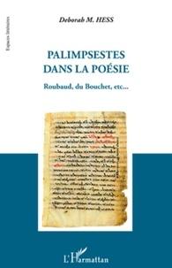 Deborah Hess - Palimpsestes dans la poésie - Roubaud, du Bouchet, etc.