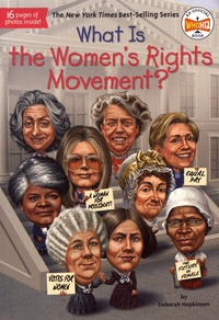 Deborah Hopkinson - What Is the Women's Rights Movement?.