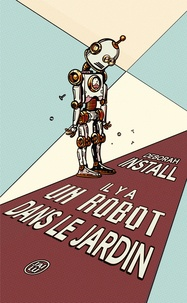 Il y a un robot dans le jardin - Deborah Install | Showmesound.org