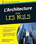Deborah K Dietsch et Simon Texier - L'Architecture pour les nuls.