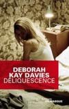 Deborah Kay Davies - Déliquescence.
