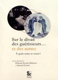 Déborah Kessler-Bilthauer et Renaud Evrard - Sur le divan des guérisseurs... et des autres - A quels soins se vouer ?.
