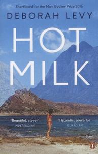 Deborah Levy - Hot Milk.