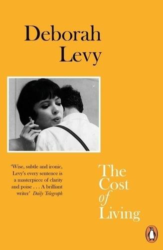 Deborah Levy - The Cost of Living.