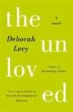 Deborah Levy - The Unloved.