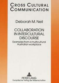 Deborah m. Neil - Collaboration in Intercultural Discourse - Examples from a multicultural Australian workplace.