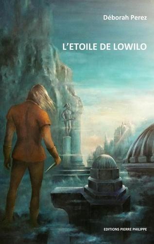 Déborah Perez - L'étoile de Lowilo Tome 1 : .