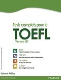 Deborah Phillips - Tests complets pour le Toefl, version iBT - Avec 5 tests corrigés. 1 CD audio MP3
