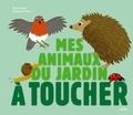Déborah Pinto - Mes animaux du jardin à toucher.