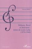 Deborah Priest - Debussy, Ravel et Stravinski : textes de Louis Laloy (1874-1944).