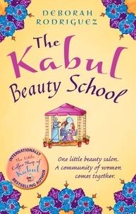 Deborah Rodriguez - The Kabul Beauty School.