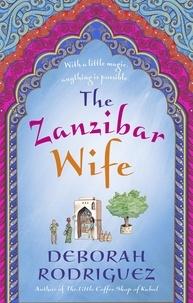 Deborah Rodriguez - The zanzibar wife.