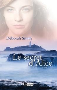 Deborah Smith - Le secret d'Alice.