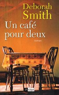 Deborah Smith - Un café pour deux.