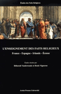 Déborah Vandewoude et Denis Vigneron - L'enseignement des faits religieux - France, Espagne, Irlande, Ecosse.