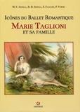 Debra H Sowell et Madison U Sowell - Marie Taglioni et sa famille - Icônes du ballet romantique.