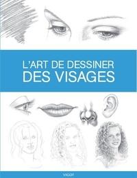 Debra Kauffman Yaun et Diane Cardaci - L'art de dessiner des visages.