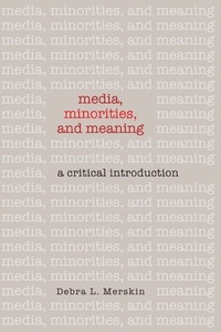 Debra l. Merskin - Media, Minorities, and Meaning - A Critical Introduction.