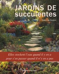 Jardins de succulentes - Debra Lee Baldwin |